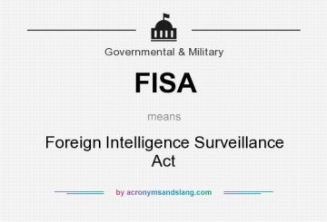 FISA means - Foreign Intelligence Surveillance Act