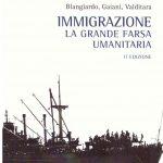 Immigrazione, la grande farsa umanitaria