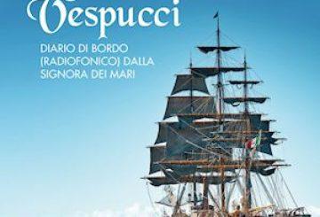 Nave Vespucci. Diario di bordo (radiofonico) dalla signora dei mari