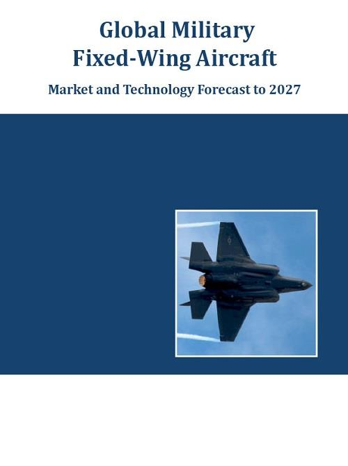 global_military_fixedwing_aircraft_market_and_technology_forecast_to_2027